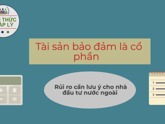 tai-san-bao-dam-la-co-phan-rui-ro-cho-nha-dau-tu-nuoc-ngoai