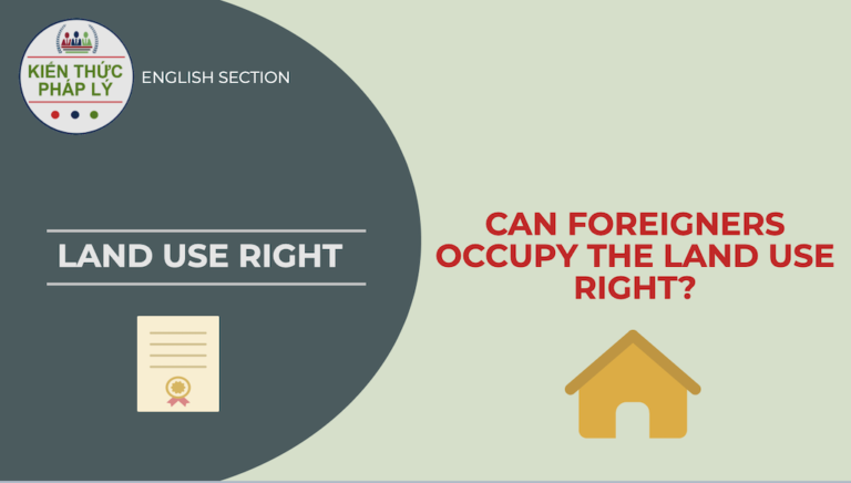 LAND USE RIGHT: CAN FOREIGNERS OCCUPY THE LAND USE RIGHT?