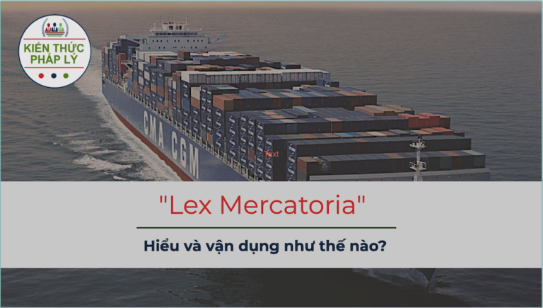 """""""LEX MERCATORIA"""" – HIỂU VÀ VẬN DỤNG NHƯ THẾ NÀO?"""